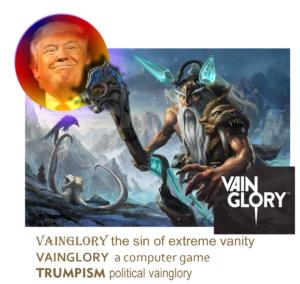 vainglory-v-trumpism
